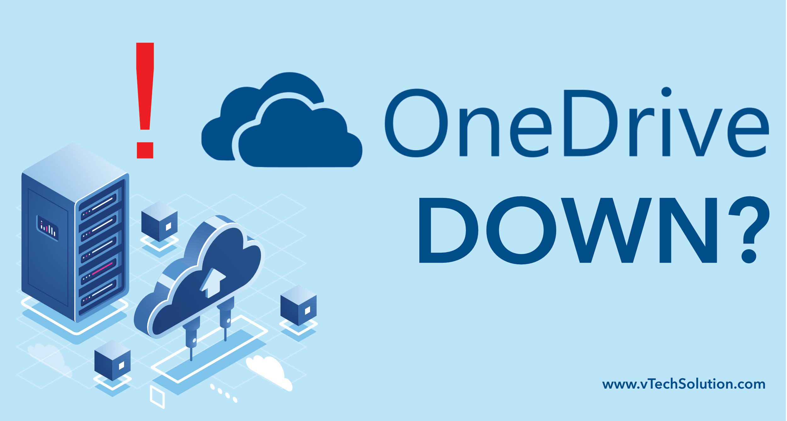 Microsoft OneDrive is Down - vTech Solution
